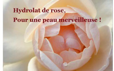 Hydrolat de rose, pour une peau merveilleuse!