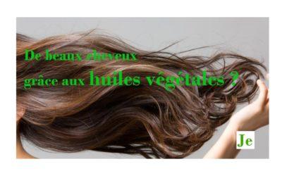 Et si vous retrouviez de beaux cheveux grâce aux huiles végétales!