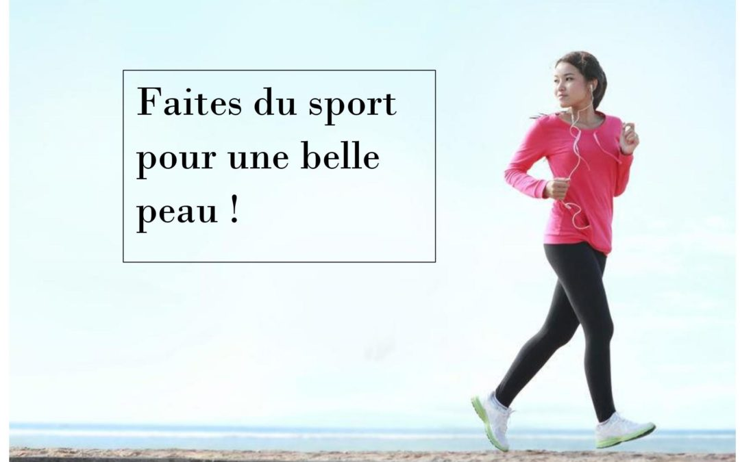 Faites du sport pour une belle peau!